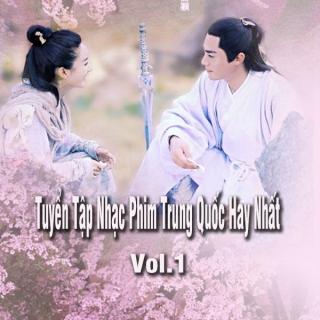 Tuyển Tập Nhạc Phim Trung Quốc Hay Nhất - Vol.1 - Various  Artists