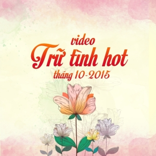 Video Trữ Tình Hot Tháng 10/2015 - Various Artists