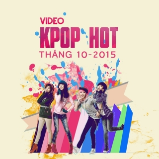 Video K-Pop Hot Tháng 10/2015 - Various  Artists