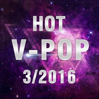 Nhạc Hot Việt Tháng 03/2016 - Various Artists