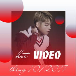 Video Hot VPOP Tháng 10/2017