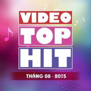 Video Top Hit Tháng 08/2015 - Various  Artists