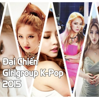 Đại Chiến Girlgroup K-POP 2015 - Various Artists