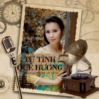 Tự Tình Quê Hương 5 - Liveshow Cẩm Ly 2015   - Cẩm Ly