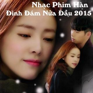 Nhạc Phim Hàn Đình Đám Nửa Đầu 2015 - Various Artists