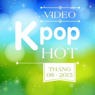 Video K-POP Hot Tháng 08/2015 - Various Artists