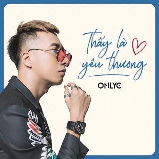 Thấy Là Yêu Thương (Single) - OnlyCLou Hoàng