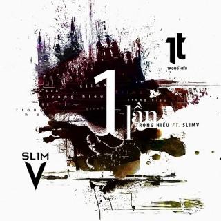 1 Lần (Remix Single) - DJ SlimV, Trọng Hiếu