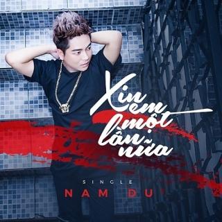 Xin Em Một Lần Nữa (Single) - Nam Du