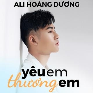 Yêu Em Thương Em (Single) - Ali Hoàng Dương