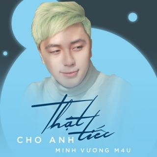 Thật Tiếc Cho Anh (Single) - Minh Vương M4UBAK (Bảo Kun)