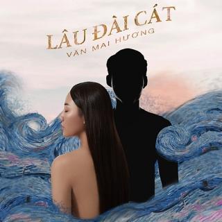 Lâu Đài Cát (Single) - Văn Mai HươngPhạm Hồng Phước