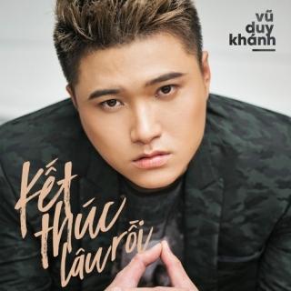 Kết Thúc Lâu Rồi (Single) - Vũ Duy Khánh
