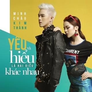 Yêu Và Hiểu Là Hai Điều Khác Nhau (Single) - Minh Châu, Kim Thành (SGirls)