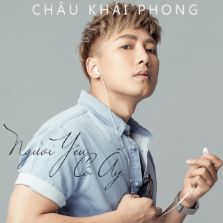Người Yêu Cô Ấy (Single) - Châu Khải Phong