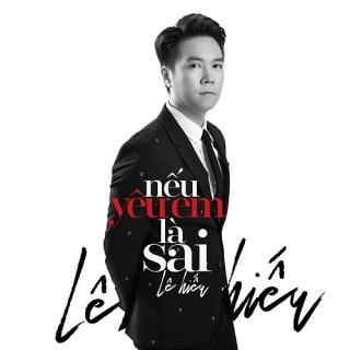 Nếu Yêu Em Là Sai (Single) - Lê HiếuSoobin Hoàng Sơn