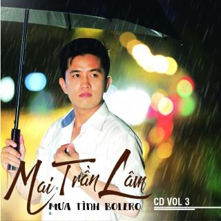 Mưa Tình Bolero - Mai Trần Lâm
