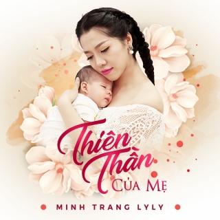 Thiên Thần Của Mẹ - Minh Trang LyLy