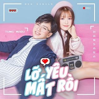 Lỡ Yêu Mất Rồi (Single) - Han Sara