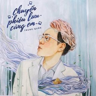 Chuyến Phiêu Lưu Cùng Em (Single) - Trung Quân Idol