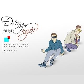 Đứng Rồi Lại Ngồi (Single) - Lê Hoàng Phong, Lê Minh Phương