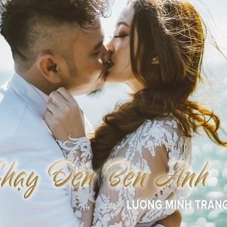 Chạy Đến Bên Anh (Single) - Lương Minh Trang
