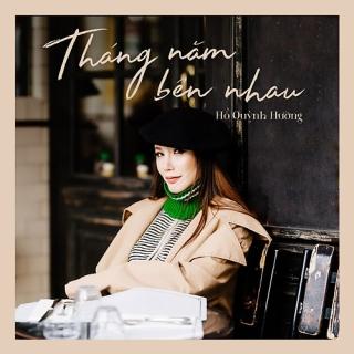 Tháng Năm Bên Nhau (Single) - Hồ Quỳnh Hương