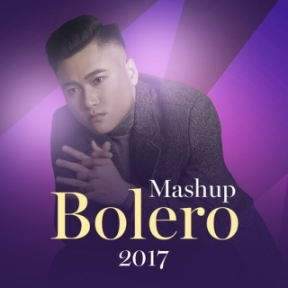 Mashup Bolero 2017 (Single) - Vũ Duy KhánhLã Phong Lâm