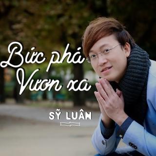 Bứt Phá Vươn Xa (Single) - Sỹ Luân