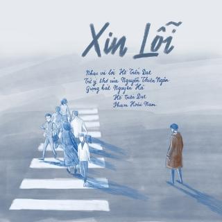 Xin Lỗi (Single) - Hồ Tiến Đạt, Nguyên Hà, Phạm Hoài Nam