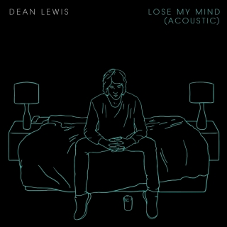 Lose My Mind - Dean Lewis