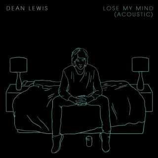 Lose My Mind - Dean Lewis