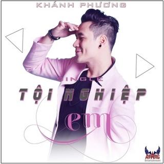 Tội Nghiệp Em (Single) - Khánh Phương