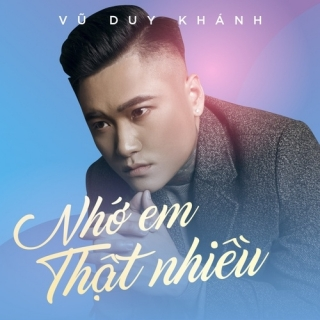 Nhớ Em Thật Nhiều (Single) - Vũ Duy Khánh
