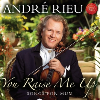 You Raise Me Up - Songs for Mu - Andre Rieu