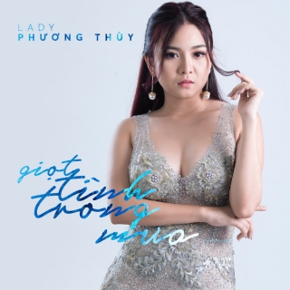 Giọt Tình Trong Mưa (Single) - Lady Phương Thùy