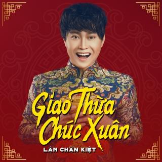 Giao Thừa Chúc Xuân - Lâm Chấn Kiệt