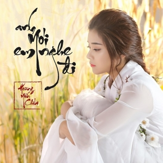 Anh Nói Em Nghe Đi (Single) - Hoàng Yến ChibiJun Phạm