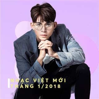 Nhạc HOT tháng 1/2018 - Various  Artists