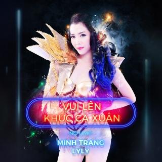 Vui Lên Khúc Ca Xuân - Minh Trang LyLy
