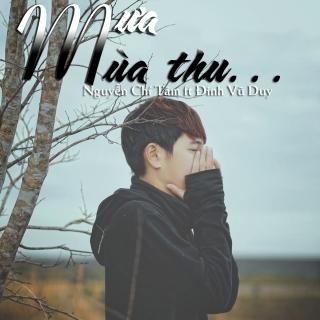 Mưa Mùa Thu (Single) - Nguyễn Chí Tâm, Đinh Vũ Duy