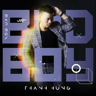 Bad Boy (Single) - Thanh Hùng