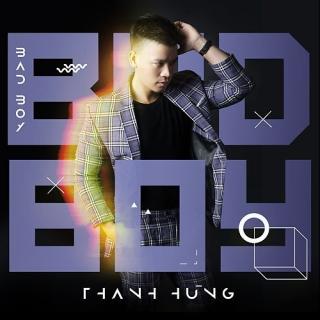 Bad Boy (Single) - Thanh Hưng