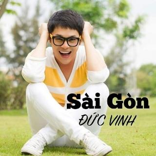 Sài Gòn Đẹp Lắm (Single) - Đức Vinh