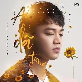 Ai Đã Từng (Single) - Hồng Dương