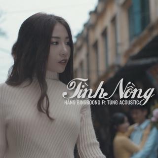 Tình Nồng (Single) - Hằng BingBoongTùng Acoustic