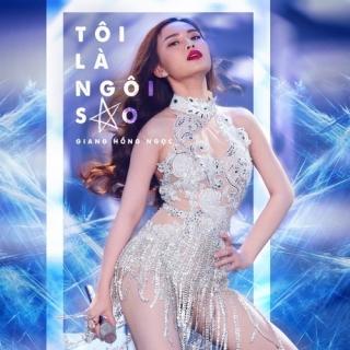 Tôi Là Ngôi Sao (Single) - Giang Hồng Ngọc