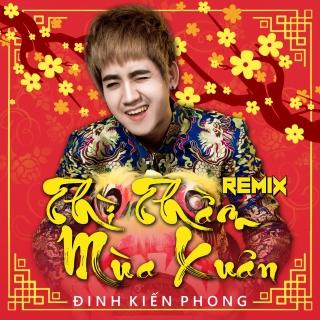 Thì Thầm Mùa Xuân (Remix Single) - Đinh Kiến Phong