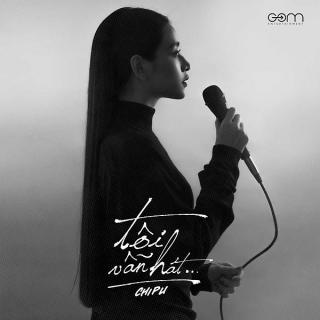 Tôi Vẫn Hát (Single) - Chi PuDJ Minh Trí