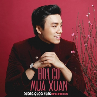 Hoa Cỏ Mùa Xuân (Remix Single) - Dương Quốc Hưng